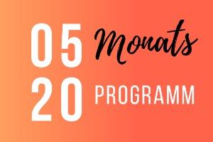 Monatsprogramm Mai 2020
