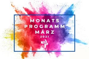 Monatsprogramm März 2021