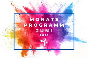 Monatsprogramm Juni 2021