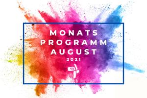 Monatsprogramm August 2021